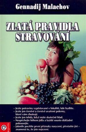 Zlatá pravidla stravování - G.P. Malachov