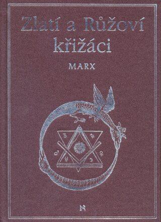 Zlatí a růžoví křižáci - Arnold Marx