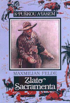 Zlato Sacramenta - Maxmilián Felde