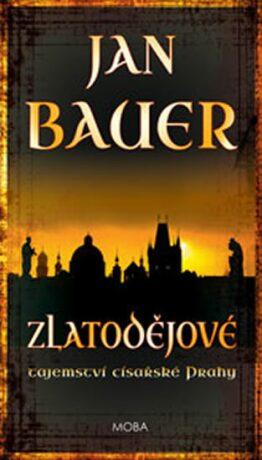 Zlatodějové - Tajemství císařské Prahy - Jan Bauer