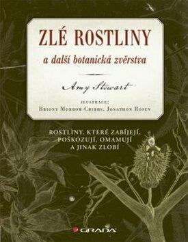 Zlé rostliny a další botanická zvěrstva - Amy Stewart