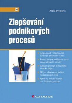 Zlepšování podnikových procesů - Alena Svozilová