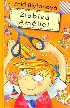 Zlobivá Amélie! - Enid Blytonová