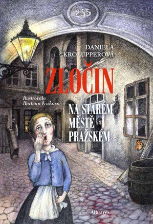 Zločin na Starém Městě pražském - Daniela Krolupperová, Barbora Kyšková