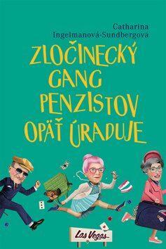Zločinecký gang penzistov opäť úraduje - Catharina Ingelmanová-Sundbergová