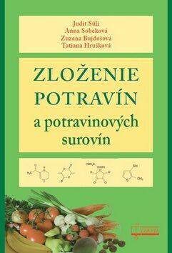 Zloženie potravín a potravinových surovín - Judit Süli, Anna Sobeková, Zuzana Bujdošová