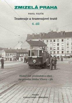 Zmizelá Praha-Tramvaje 4. tramvajové tratě - Pavel Fojtík