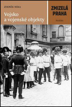 Vojsko a vojenské objekty - Zdeněk Míka