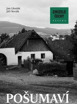 Zmizelé Čechy-Pošumaví - Jiří Novák, Jan Lhoták