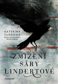 Zmizení Sáry Lindertové - Kateřina Šardická