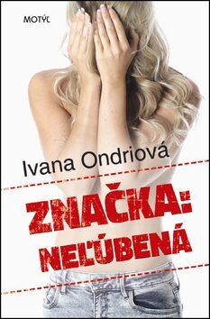 Značka: neľúbená - Ivana Ondriová