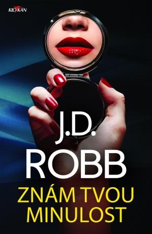 Znám tvou minulost - J.D. Robb