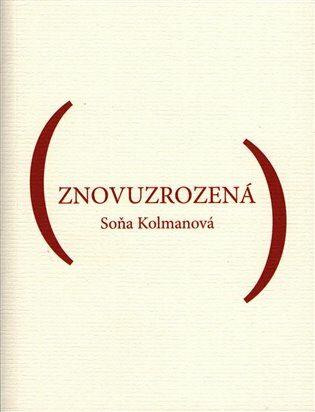 Znovuzrozená - Soňa Kolmanová
