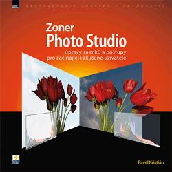 Zoner Photo Studio 16 – úpravy snímků a postupy pro začínající i zkušené uživatele - Pavel Kristián