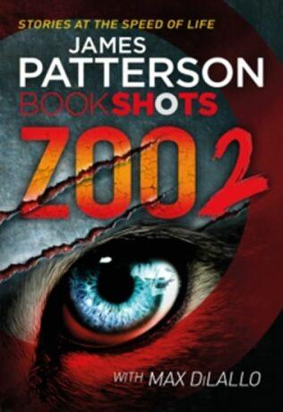Zoo 2 : Bookshots - James Patterson