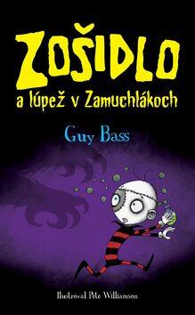 Zošidlo a lúpež v Zamuchlákoch - Guy Bass