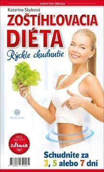 Zoštíhľovacia diéta Rýchle chudnutie - Katarína Skybová