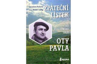 Zpáteční lístek do posledního ráje Oty Pavla - Arnošt Lustig, Jaroslava Pechová