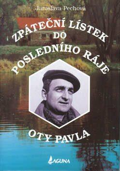 Zpáteční lístek do posledního roku Oty Pavle - Jaroslava Pechová