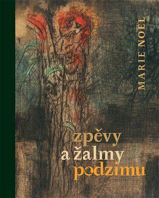 Zpěvy a žalmy podzimu - Bohuslav Reynek, Marie Noël