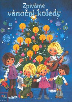 Zpíváme vánoční koledy - Eva Nachmüllnerová