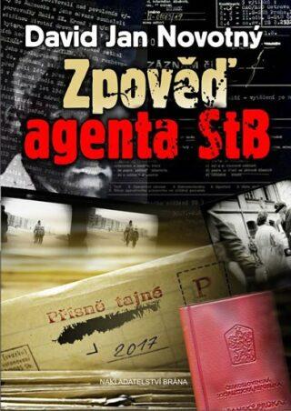 Zpověď agenta STB - David Jan Novotný