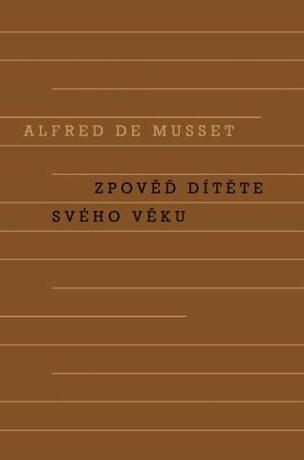 Zpověď dítěte svého věku - Alfred de Musset