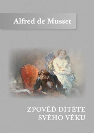 Zpověď dítěte svého věku - Alfred de Musset - e-kniha