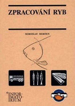 Zpracování ryb - Merten Miroslav