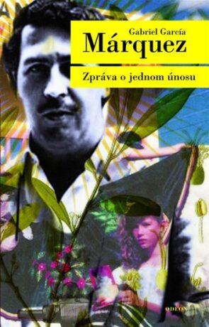 Zpráva o jednom únosu - Gabriel García Márquez