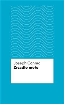 Zrcadlo moře - Joseph Conrad