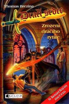 Zrození dračího rytíře - Thomas C. Brezina