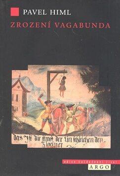 Zrození vagabunda - Pavel Himl