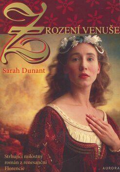Zrození Venuše - Sarah Dunant