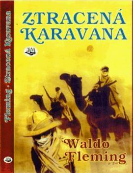 Ztracená karavana - Waldo Fleming