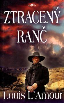 Ztracený ranč - Louis L´Amour