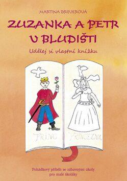 Zuzanka a Petr v bludišti  - Udělej si vlastní knížku - Martina Drijverová