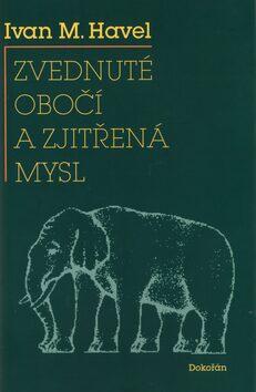 Zvednuté obočí a zjitřená mysl - Ivan M. Havel
