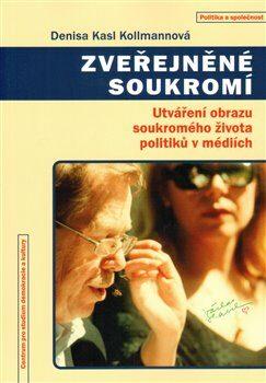 Zveřejněné soukromí - Denisa Kasl Kollmannová