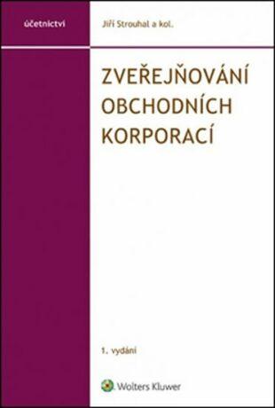 Zveřejňování obchodních korporací - Jiří Strouhal