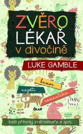 Zvěrolékař v divočině - Gamble Luke