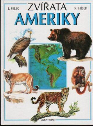 Zvířata Ameriky - Jiří Felix, Květoslav Hísek