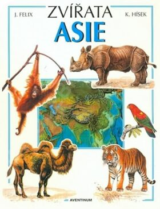 Zvířata Asie - Jiří Felix, Květoslav Hísek