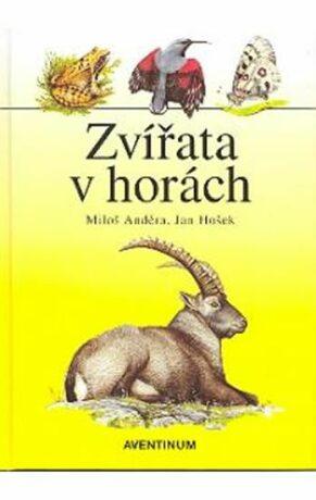 Zvířata v horách - Miloš Anděra, Jan Hošek