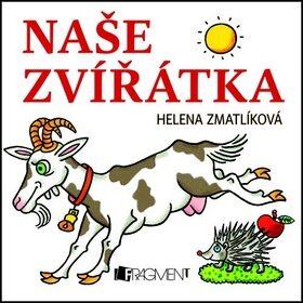 Zvířátka Naše zvířátka - Helena Zmatlíková
