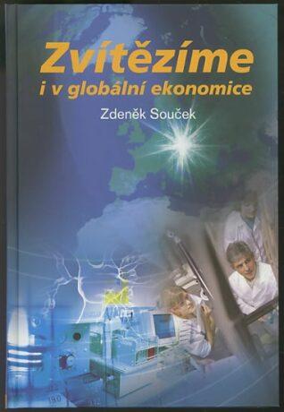 Zvítězíme i v globální ekonomice - Zdeněk Souček