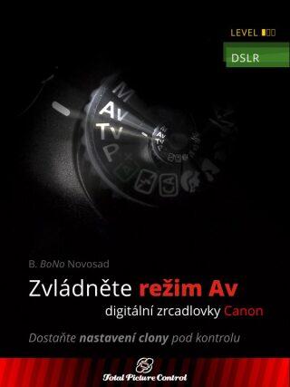 Zvládněte režim Av digitální zrcadlovky Canon - B. Bono Novosad - e-kniha