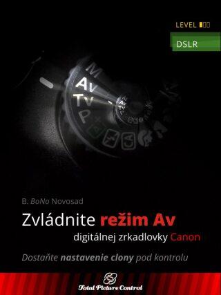 Zvládnite režim Av digitálnej zrkadlovky Canon - B. BoNo Novosad