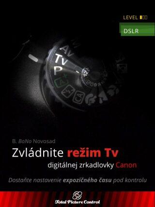 Zvládnite režim Tv digitálnej zrkadlovky Canon - B. BoNo Novosad