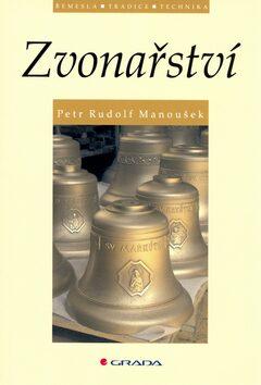 Zvonařství - Petr Rudolf Manoušek